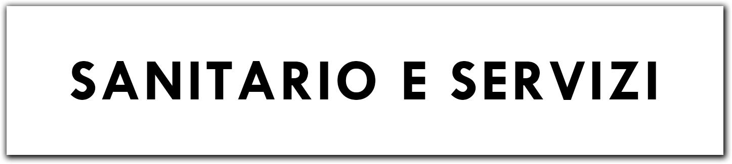 SANITARIO E SERVIZI